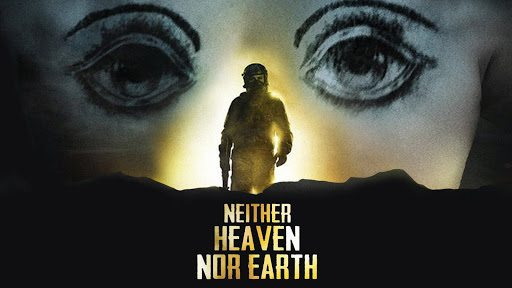 Sunset Cinema: Neither Heaven nor Earth – Friday 3rd August, 7pm