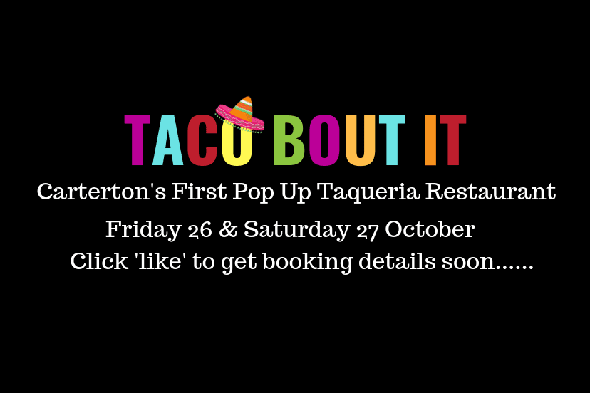 Taco Bout It Pop Up Restaurant – Friday 26 & Saturday 27 October from 5:00pm