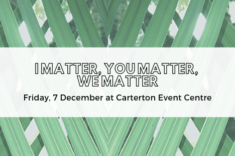 'We Matter' Wairarapa Community Information Expo – Friday 7 December, 9:00am – 2:30pm