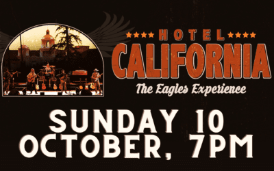 Hotel California The Eagles Experience – Sunday 10 October 2021, 7pm