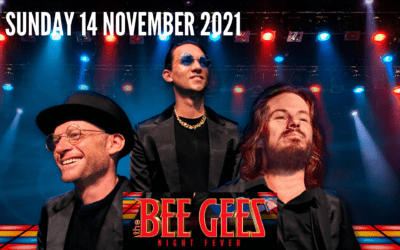 The Bee Gees Night Fever – Sunday 14 November 2021 – 7pm