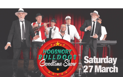 Hogsnort Bulldog Goodtime Show – Saturday 27 March – 7.30pm