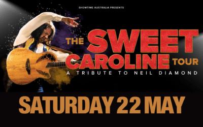 Sweet Caroline Tour – Saturday 22 May – 8.30pm