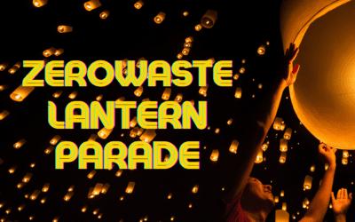 Zero Waste Lantern Parade – Saturday 17 July – 5pm Carrington Park