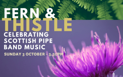 Fern and Thistle Pipe Band – Sunday 3 October – 3.30pm