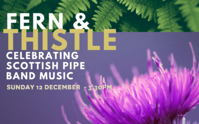 Fern and Thistle Pipe Band – Sunday 12 December  – 3.30pm